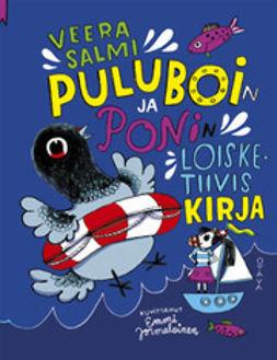 Salmi, Veera - Puluboin ja Ponin loisketiivis kirja, e-bok