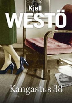 Westö, Kjell - Kangastus 38, e-kirja