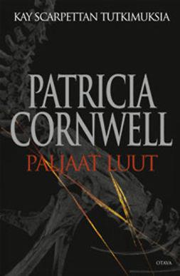 Cornwell, Patricia - Paljaat luut, e-kirja