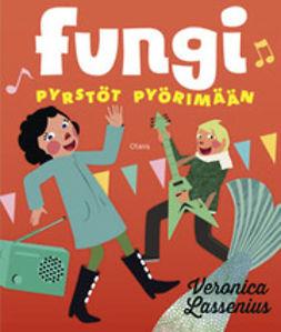 Lassenius, Veronica - Fungi: pyrstöt pyörimään!, e-kirja