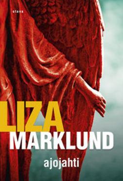Marklund, Liza - Ajojahti, e-bok