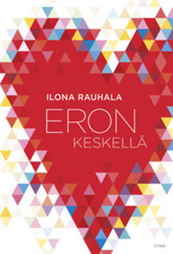 Rauhala, Ilona - Eron keskellä, ebook