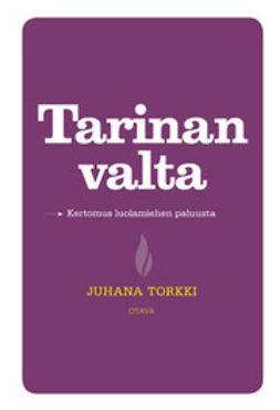 Torkki, Juhana - Tarinan valta: kertomus luolamiehen paluusta, e-kirja