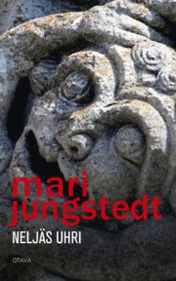 Jungstedt, Mari - Neljäs uhri, e-kirja