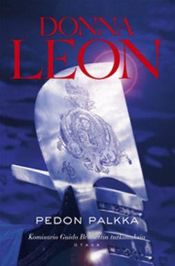 Leon, Donna - Pedon palkka: Komisario Guido Brunettin tutkimuksia, ebook