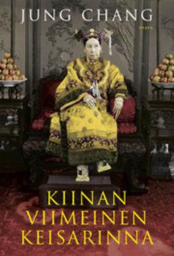 Chang, Jung - Kiinan viimeinen keisarinna, e-kirja