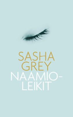 Grey, Sasha - Naamioleikit, ebook