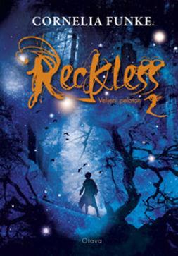 Funke, Cornelia - Reckless 2: Veljeni peloton, e-kirja