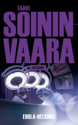 Soininvaara, Taavi - Ebola-Helsinki, ebook