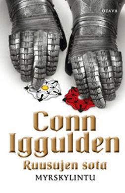 Iggulden, Conn - Ruusujen sota 1: Myrskylintu, e-kirja
