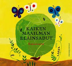 Kauppila, Katriina - Kaiken maailman eläinsadut: kansansadut, äänikirja