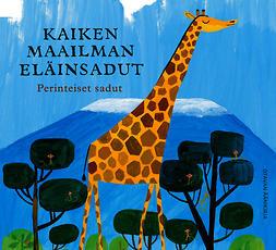 Kauppila, Katriina - Kaiken maailman eläinsadut: perinteiset eläinsadut, äänikirja