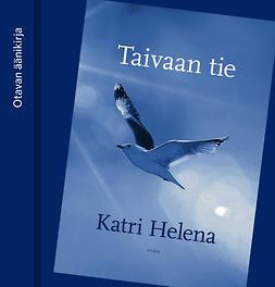 Helena, Katri - Taivaan tie, äänikirja