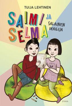 Lehtinen, Tuija - Saimi ja Selma: salainen ihailija, e-kirja