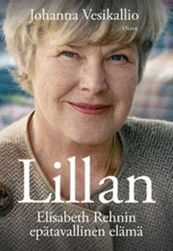 Vesikallio, Johanna - Lillan: Elisabeth Rehnin epätavallinen elämä, e-kirja