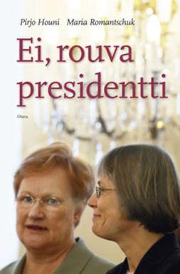 Houni, Pirjo - Ei, rouva presidentti, e-kirja