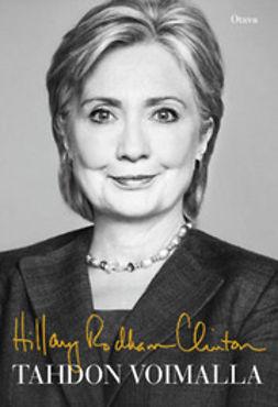 Clinton, Hillary Rodham - Tahdon voimalla, e-bok