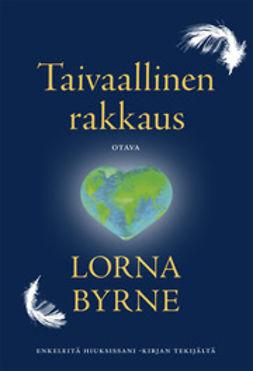 Byrne, Lorna - Taivaallinen rakkaus, e-kirja