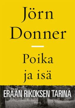 Donner, Jörn - Poika ja isä: erään rikoksen tarina, ebook