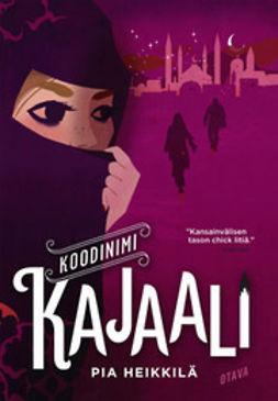 Heikkilä, Pia - Koodinimi Kajaali, ebook
