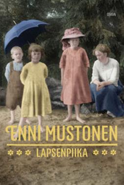 Mustonen, Enni - Lapsenpiika, ebook