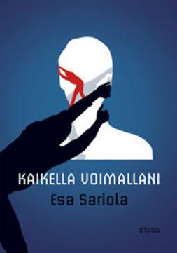 Sariola, Esa - Kaikella voimallani, e-kirja