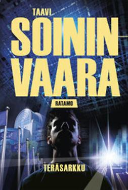 Soininvaara, Taavi - Teräsarkku, ebook