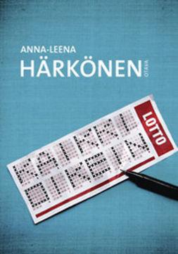 Härkönen, Anna-Leena - Kaikki oikein, e-bok