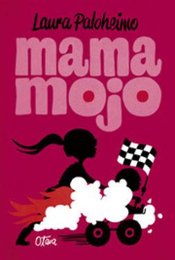 Paloheimo, Laura - Mama Mojo, e-kirja