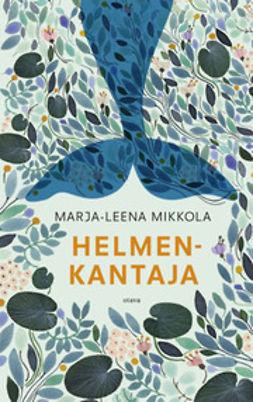 Mikkola, Marja-Leena - Helmenkantaja, e-kirja