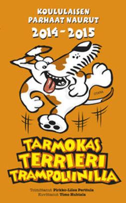 Tarmokas terrieri trampoliinilla: koululaisen parhaat naurut 2014-2015