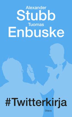 Enbuske, Tuomas - Twitterkirja, e-kirja
