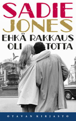Jones, Sadie - Ehkä rakkaus oli totta, e-kirja
