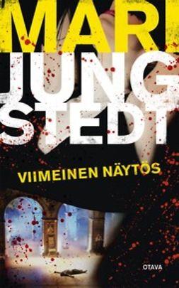 Jungstedt, Mari - Viimeinen näytös, e-bok