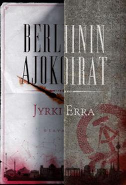 Erra, Jyrki - Berliinin ajokoirat, e-kirja