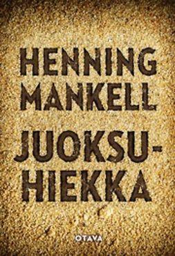 Mankell, Henning - Juoksuhiekka, e-kirja