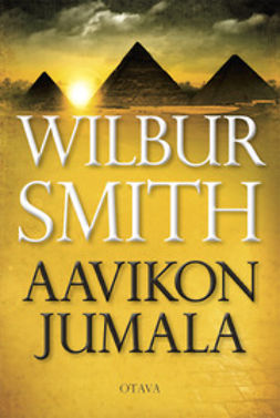 Smith, Wilbur - Aavikon jumala, ebook