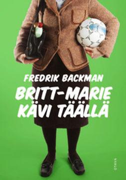Backman, Fredrik - Britt-Marie kävi täällä, e-kirja