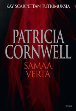 Cornwell, Patricia - Samaa verta, e-kirja