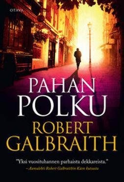 Galbraith, Robert - Pahan polku, e-kirja