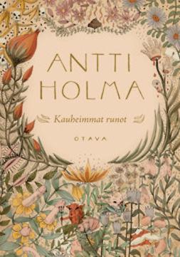 Holma, Antti - Kauheimmat runot, e-kirja