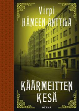 Hämeen-Anttila, Virpi - Käärmeitten kesä: Karl Axel Björkin uusia tutkimuksia, e-kirja