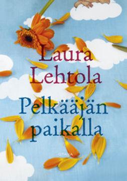 Lehtola, Laura - Pelkääjän paikalla, ebook