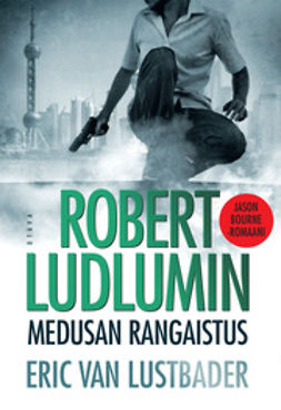 Lustbader, Eric van - Robert Ludlumin Medusan rangaistus, e-kirja
