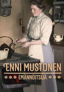 Mustonen, Enni - Emännöitsijä, e-bok