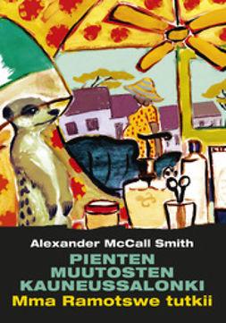 Smith, Alexander McCall - Pienten muutosten kauneussalonki, e-kirja