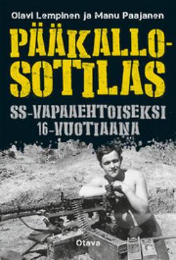 Lempinen, Olavi - Pääkallosotilas: SS-vapaaehtoiseksi 16-vuotiaana, ebook