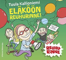 Kallioniemi, Tuula - Eläköön Reuhurinne!, äänikirja