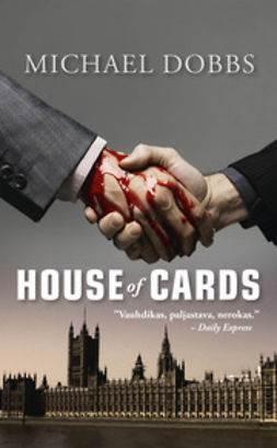 Dobbs, Michael - House of cards, e-kirja
