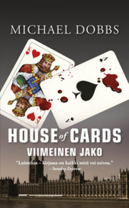 Dobbs, Michael - House of cards - Viimeinen jako, e-kirja